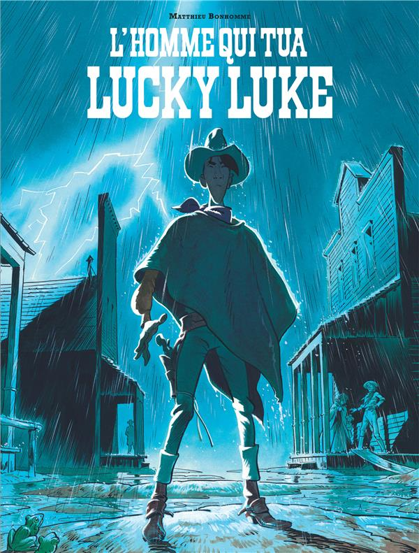HORS COLLECTION LUCKY LUKE L'HOMME QUI TUA LUCKY LUKE Bonhomme Matthieu Lucky comics